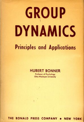 Group Dynamics: Principles and Applications. Hubert Bonner