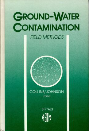 Ground-Water Contamination: Field Methods A Symposium. A. G. And A. I. Johnson Collins