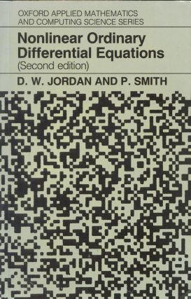 Nonlinear Ordinary Differential Equations. D. W. Jordan, P. Smith.