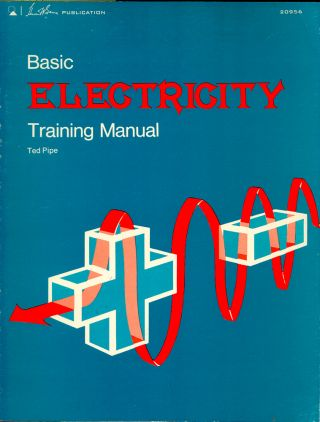 Basic Electricity Training Manual. Ted Pipe