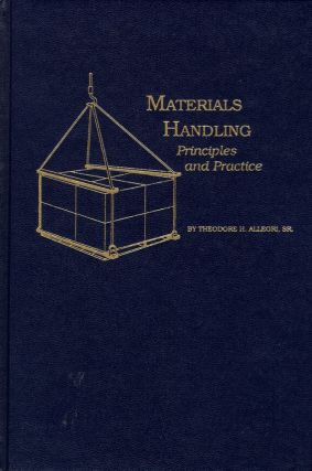 Materials Handling: Principles and Practice. Theodore H. Allegri
