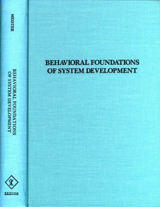 Behavioral Foundations of System Development. David Meister.