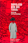 Napoleon and his Times: Selected Interpretations. Frank A. Kafker, James M. Laux