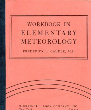 Workbook in Elementary Meteorology. Frederick L. Caudle